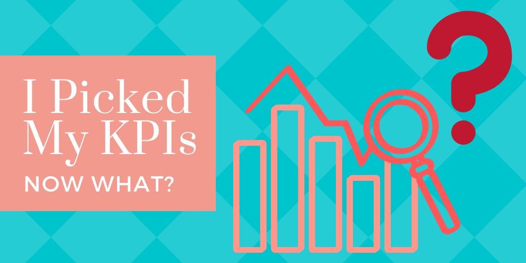 Pick-KPIs-Now-What-BLOG